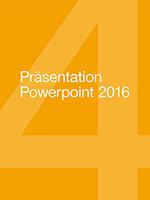 Präsentation Powerpoint 2016